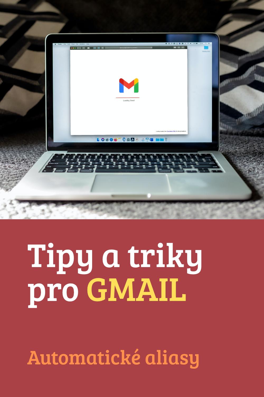 Tipy a triky pro Gmail (Gmail alias)