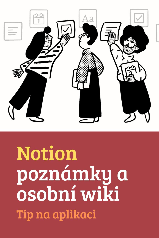 Notion – aplikace na poznámky a osobní wiki